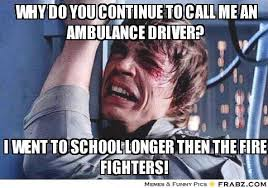 Ambulance Driver Meme - ambulance driver ems pinterest ambulance ems humor and
