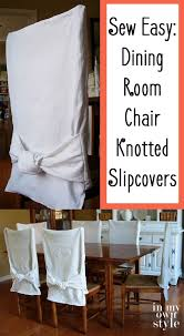 How To Make Dining Room Chair Slipcovers How To Make Simple Slipcovers For Dining Room Chairs In My Own Style