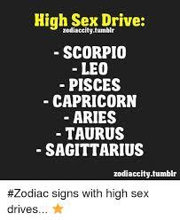 Tumblr Sex Memes - high sex drive zodiac citytumblr scorpio leo pisces capricorn aries