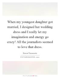 wedding dress quotes when my youngest got married i designed wedding