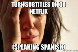 Speak Spanish Meme - i dont speak spanish and i just want to know what theyre saying