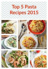 top 5 pasta recipes 2015 the pasta shoppe