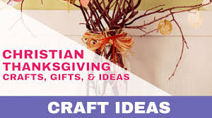7 christian thanksgiving crafts gifts ideas