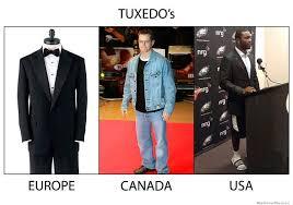 Tuxedo Meme - tuxedo s europe vs canada vs usa weknowmemes