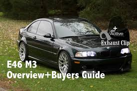 bmw e46 m3 overview and buyers tips active autowerke exhaust