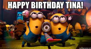 Minion Meme Generator - happy birthday tina birthday minion meme meme generator