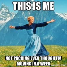 Moving Meme Generator - this is me not packing even though i m moving in a week sound of