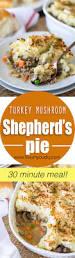 thanksgiving dinner prayers simple turkey mushroom shepherd u0027s pie i wash you dry