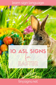 learn how to do 10 american sign language asl signs for easter