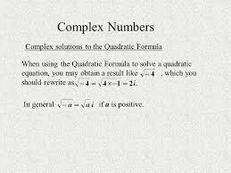 3 complex numbers complex solutions to the quadratic formula