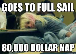 Sail Meme - goes to full sail 80 000 dollar nap full sail pillow quickmeme