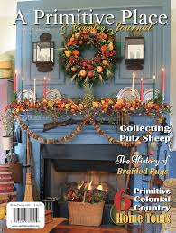 156 best a primitive place u0026 country journal magazine images on
