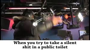 Public Bathroom Meme - when you try to take a poop in public toilet the ting go skrraaa