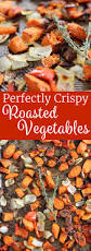 Roast Vegetables Recipe by Perfectly Crispy Roasted Vegetables Little Chef Big Appetite