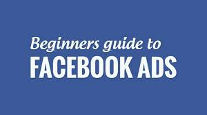 beginners guide to facebook ads setting up your first campaign