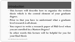 how to write a paper presentation advanced research methodology ppt video online download introduction this lecture will describe how to organize the written thesis which is the central element