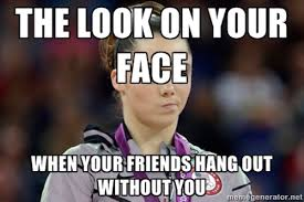 Im Mad At You Meme - 8 feelings you get when your friends hang out without you smosh