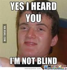 Blind Meme - i m not blind by alkisumf123 meme center