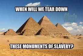Aliens Meme Image - tombs built by slaves or aliens meme by thatredneckguy
