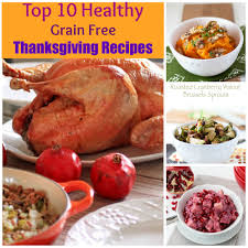 thanksgiving receips top 10 healthy grain free thanksgiving recipes la healthy living