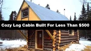 Small Log Cabin Designs Cozy Log Cabin Built For Less Than 500 Off Grid World