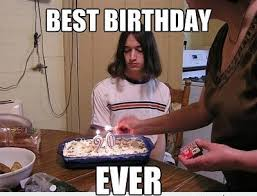 Hilarious Birthday Memes - best birthday ever birthday meme birthday memes pinterest