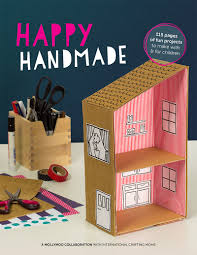happy handmade the new craft book you u0026 your kids will love