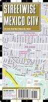 Map Mexico City by Streetwise Mexico City Map Laminated City Center Street Map Of
