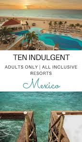 best 25 cancun mexico resorts ideas on pinterest hotels in