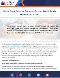 Home Decor Industry Home Decor Industry Dynamics Segments And Supply Demand 2017 2022