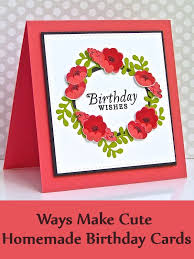 how to make cute homemade birthday cards ideas for the homemade