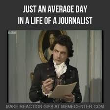 Journalism Meme - just an average day in a life of a journalist by lyanos horak meme