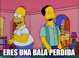 Simpson Memes - eres una bala perdida simpson meme on memegen
