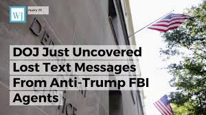 doj just uncovered lost text messages from anti trump fbi agents
