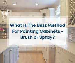 what type of paint brush for kitchen cabinets what is the best way to paint cabinets spray painting or