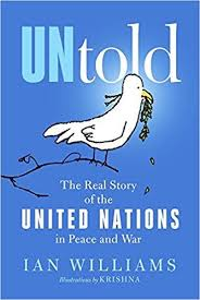 untold the real story of the united nations in peace and war by