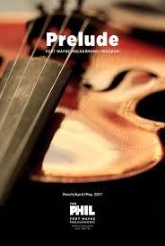 prelude4 final by fort wayne philharmonic issuu