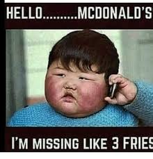 Hello Meme - hellomcdonald s im missing like 3 fries hello meme on