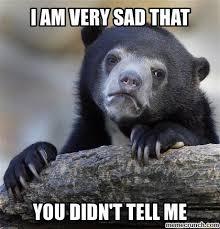 Tell Me Meme - you didn t tell me