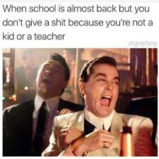 Teacher Back To School Meme - dopl3r com memes when school is almost back but you dont give