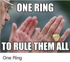 One Ring To Rule Them All Meme - 25 best memes about one ring to rule them all one ring to
