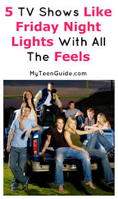 5 Great Tv Shows Like Friday Night Lights Myteenguide Friday