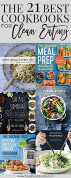 best cookbooks the 21 best cookbooks for clean eating food confidence