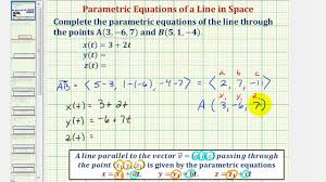 ex find the parametric equations of a line in space given two points on the line you