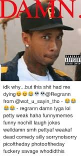 Funny Dental Memes - 25 best memes about tyga shit and funny tyga shit and