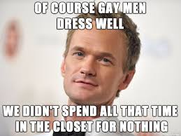 of course gay men dress well meme on imgur