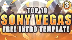 top 10 free intro templates 3 sony vegas free download youtube