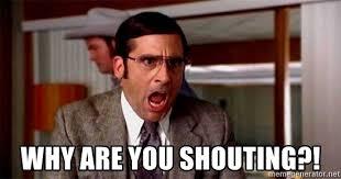 Shouting Meme - why are you shouting brick tamland meme generator