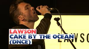 lawson live in session cover dnce u0027s u0027cake by the ocean u0027 making it