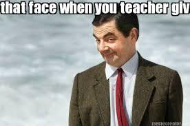 Teacher Meme Generator - meme creator that face when you teacher gives you home work on friday